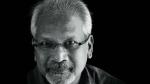 मशहूर फिल्ममेकर मणि रत्नम की हालत खराब, अस्पताल में भर्ती