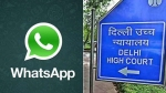 व्हाट्सऐप प्राइवेसी पॉलिसी पर दिल्ली हाईकोर्ट की टिप्पणी- इसे डाउनलोड करना जरूरी तो है नहीं