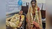 नवविवाहित कपल शादी को बीच में छोड़ पहुंचा अस्पताल, लड़की के लिए किया 'रक्तदान'