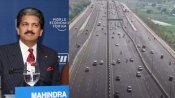 2.5 घंटे से 45 मिनट: जानिए क्यों दिल्ली-मेरठ एक्सप्रेस-वे खुलने पर खुश हुए आनंद महिंद्रा