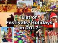 जानिए वर्ष 2017 के त्योहारों और छुट्टियों की लिस्ट
