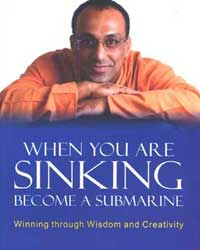 When you are sinking become a submarine by Pavan Choudary