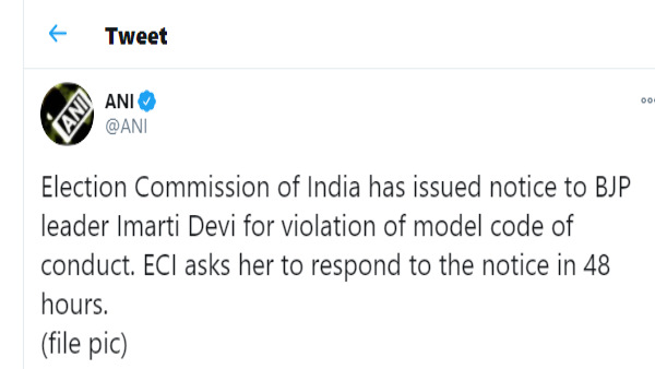 Election Commission of India has issued notice to BJP leader Imarti Devi for violation of model code of conduct